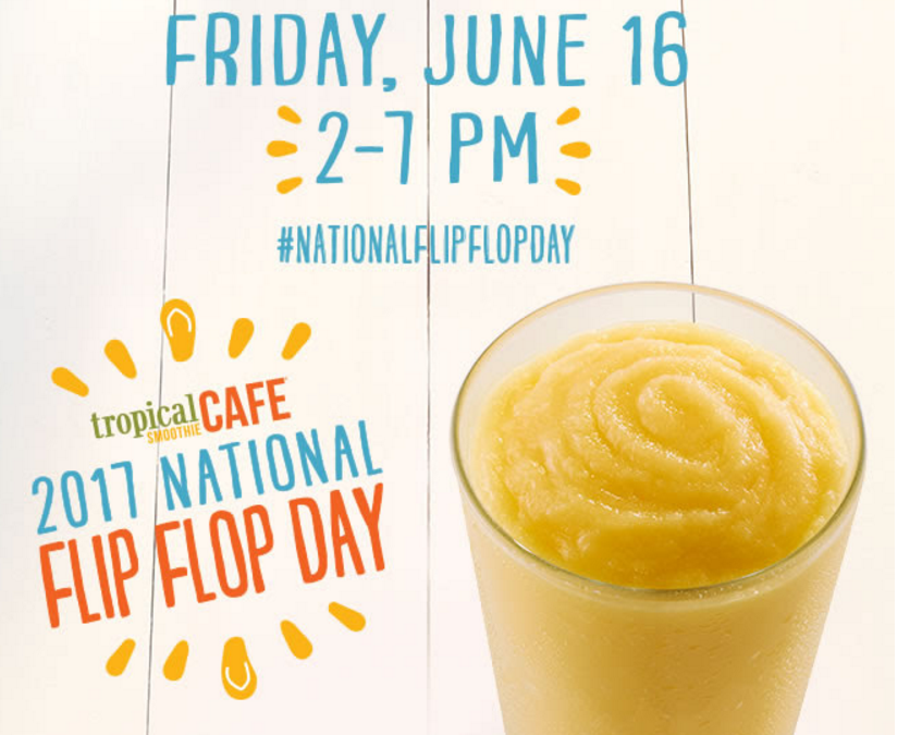 Tropical Smoothie – Today Is National Flip Flop Day (June 16Th) Get A FREE Sunshine Smoothie!