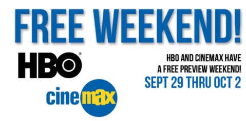 Free Preview Weekend of HBO & Cinemax Sept 29- Oct 2nd