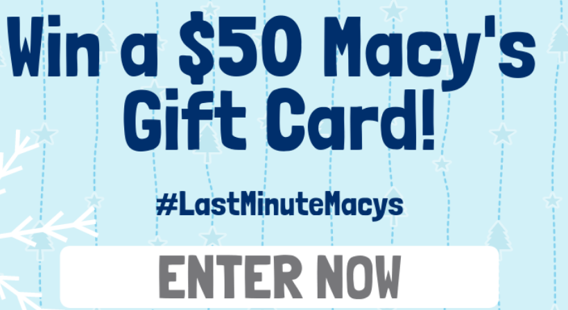 HURRY!!! Enter The $50 Macy's Gift Card Giveaway (20 winners) Ends 12/19/18