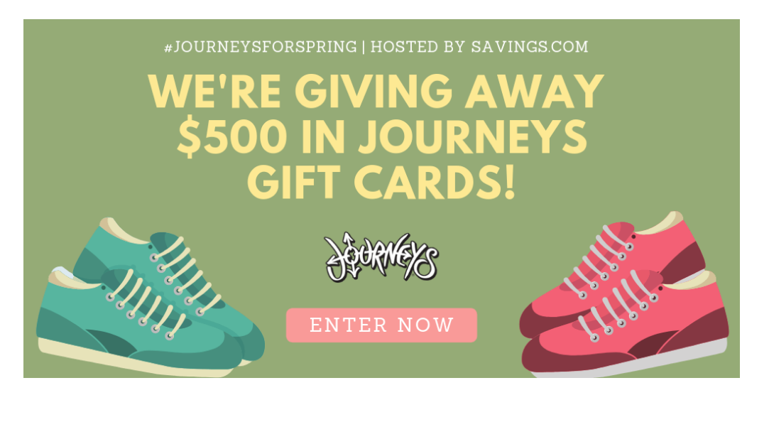 Savings.com #JourneysForSpring Gift Card Giveaway – Win 1 Of 10 $50 Journeys Gift Cards