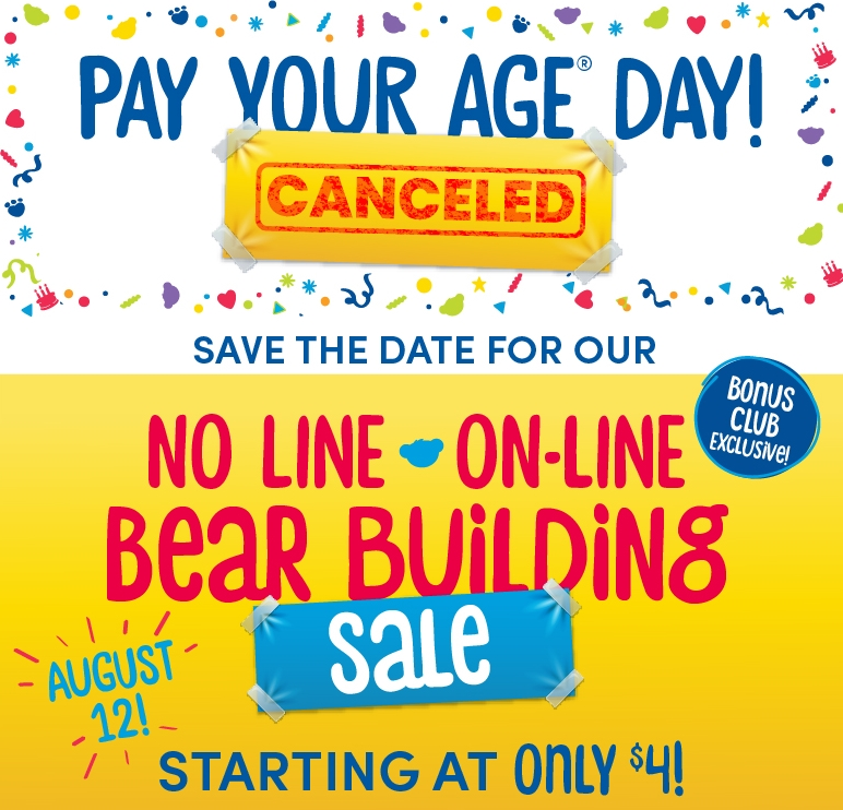 Build-A-Bear's Pay Your Age Day Canceled! Replaced with No Line On-Line Bear Building Sale on August 12th!
