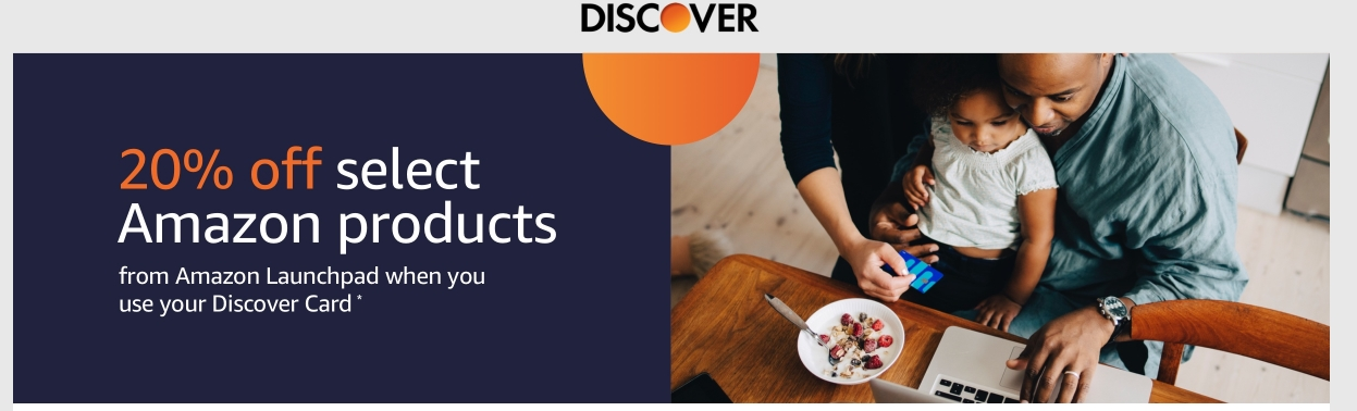 Amazon – 20% off Select Amazon Products For Discover Cardholders / Amazon launchpad